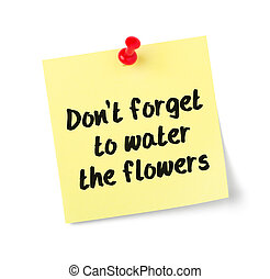 Yellow paper note with text Dont forget to water the flowers