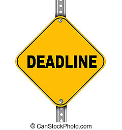 Yellow road sign of deadline