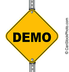 Yellow road sign of demo