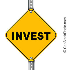 Yellow road sign of invest