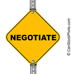 Yellow road sign of negotiate