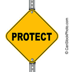 Yellow road sign of protect