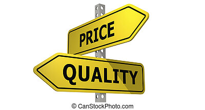 Yellow road sign with price and quality word