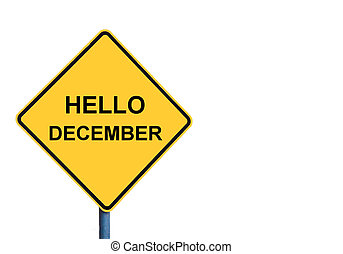 Yellow roadsign with HELLO DECEMBER message isolated on ...