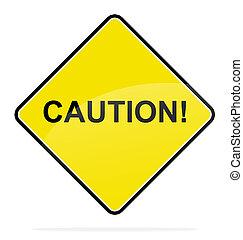 Caution - Yellow signal,Caution! text