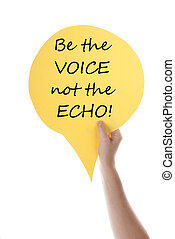Yellow Speech Balloon With Be The Voice