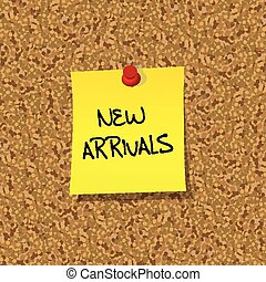 Yellow stick note paper with words NEW ARRIVALS pinned on cork board with red pin