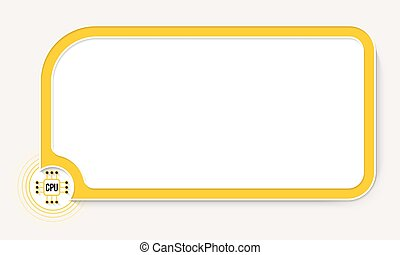 Yellow text box for your text and chip icon