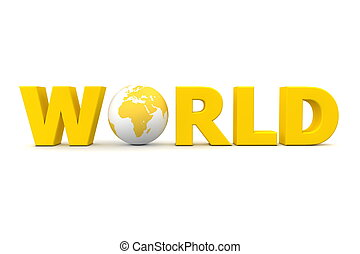 Yellow World - yellow word World with 3D globe replacing...