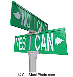 A green two-way street sign pointing to No I Can't and Yes I Can