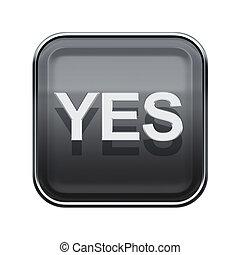 Yes icon glossy grey, isolated on white background