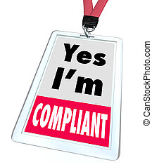 Yes I'm Compliant Badge Rules Regulations Compliance - Yes...