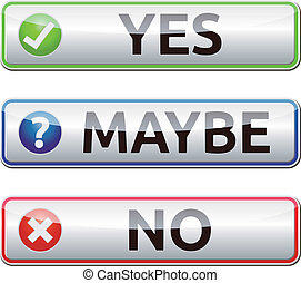 Yes, Maybe, No banners sign with reflection and shadow isolated on white background