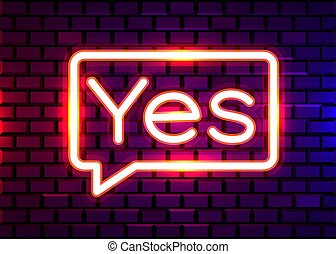 Yes Neon Text. Yes neon sign, design template, modern trend design, night neon signboard, night bright advertising, light banner, light art.