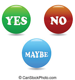 Yes No and Maybe icons - Yes No and Maybe set on a white...