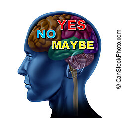 Yes No Maybe Choice - Brain decision yes no maybe choice...