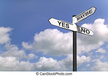 Yes No Maybe signpost - Concept image of a signpost with...