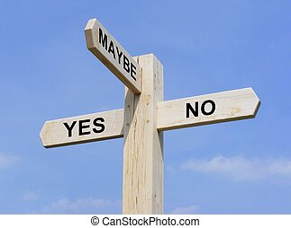 Yes No Maybe - Signpost with Yes No and Maybe text