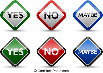 Yes, No, Maybe - three colorful sign with reflection and shadow isolated on white background