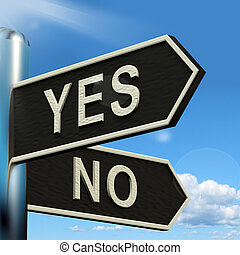 Yes No Signpost Showing Indecision Choosing And Dilemma