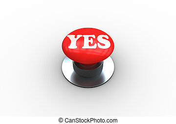 Yes on digitally generated red push button