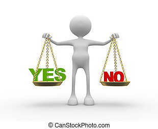 Yes or no - 3d people - man, person with words yes or no in...
