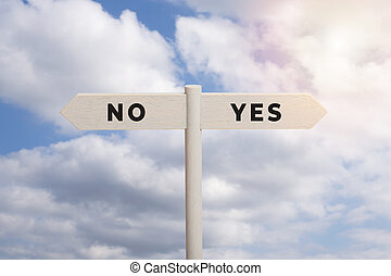 Yes or No concept. Wooden sign post with text isolated on sky background