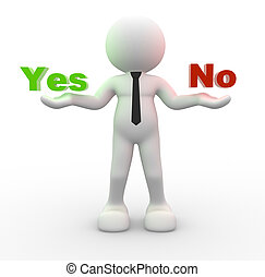 "Yes or no - 3d people - man, person presents ""yes"" and ""no""..."