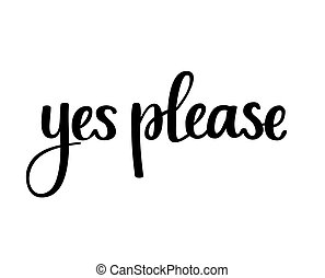 Yes please vector calligraphy phrase hand-written design