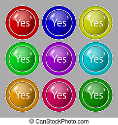 Yes sign icon. Positive check symbol. Symbol on nine round colourful buttons.