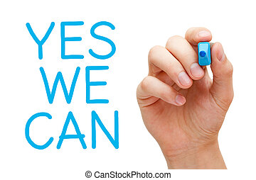 Yes We Can - Hand writing Yes We Can with blue marker on...
