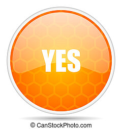 Yes web icon. Round orange glossy internet button for webdesign.