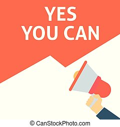 YES YOU CAN Announcement. Hand Holding Megaphone With Speech Bubble
