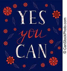 Yes you can. Hand drawn positive quote.