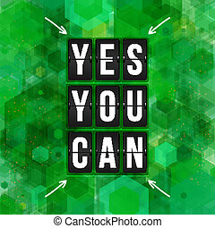 Yes, You can. Motivational poster, typography design. Vector illustration.