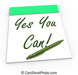 Yes You Can Notepad Shows Self-Belief And Confidence - Yes...