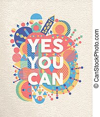 Yes you can quote poster design - Yes you can colorful...