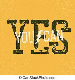 """Yes, you can"" quote. Typographical Background"