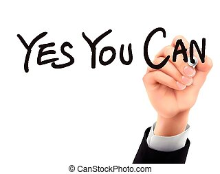 yes you can written by 3d hand - yes you can words written...