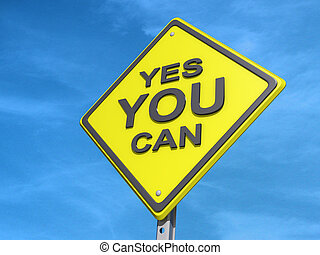 """A yield road sign with """"Yes You Can"""" with a White background."""