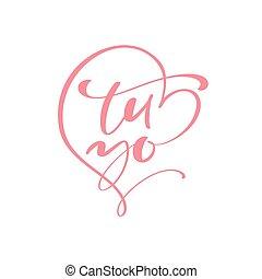 yo, 招待, あなた, テキスト, 引かれる, を除けば, カードの手, バレンタインデー, birthday, heart., calligraphic, 日付, phrase., tu, 私, 完全, バレンタイン, スペイン語