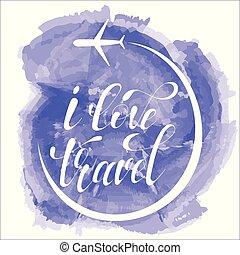 yo, amor, viaje, letras, vector, ilustración, en, azul, acuarela