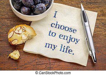 yo, elegir, para disfrutar, mi, vida