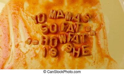 yo mama's so fatt written with alphabetti spaghetti