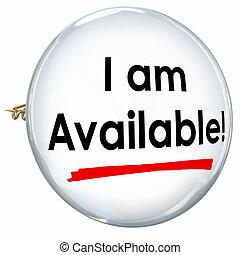 yo, soy, disponible, botón, alfiler, anunciar, promover,...