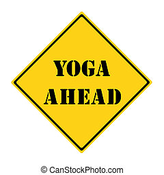 Yoga Ahead Sign