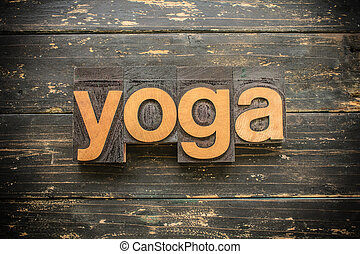 Yoga Concept Vintage Wooden Letterpress Type Word