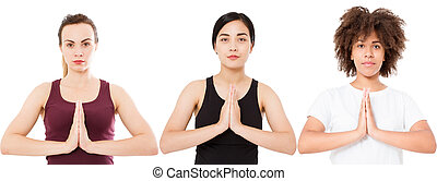 yoga meditation concept, three woman hands in namaste gesture isolated on white background, caucasian asian afro american women