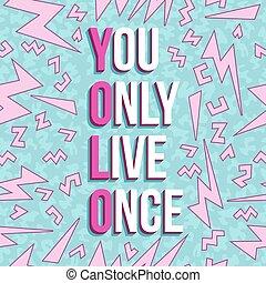 yolo, inspiração, motivação, citação, 80s, fundo