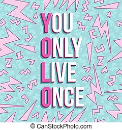 Yolo inspiration motivation quote 80s background -...